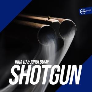 IRRA DJ & JORDI BUMP - Shotgun