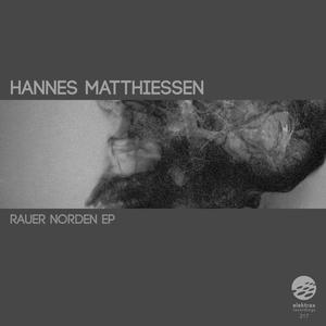 HANNES MATTHIESSEN - Rauer Norden EP