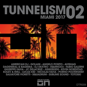 VARIOUS - Tunnelism 02 Miami 2017