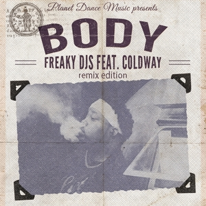 FREAKY DJS feat COLDWAY - Body (Remix Edition)