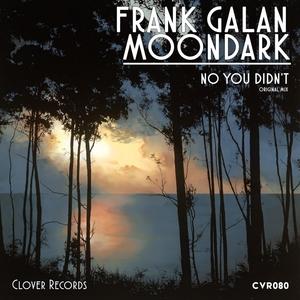 MOONDARK/FRANK GALAN - No You Didn't