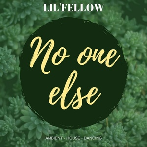 LIL'FELLOW - No One Else