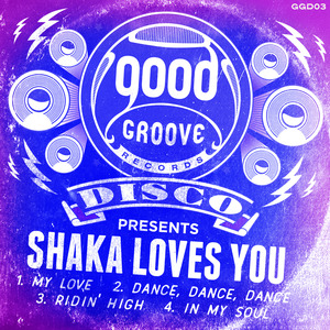 SHAKA LOVES YOU - Goodgroove Disco Series