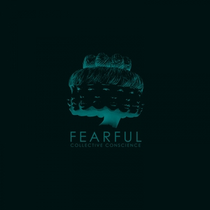 FEARFUL - Collective Conscience