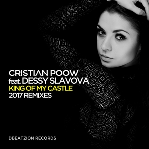 CRISTIAN POOW - King Of My Castle (2017 Remixes)