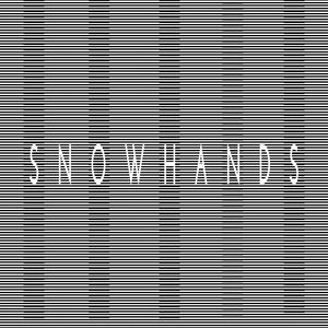 SNOWHANDS - Snowhands