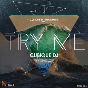 CUBIQUE DJ - Try Me