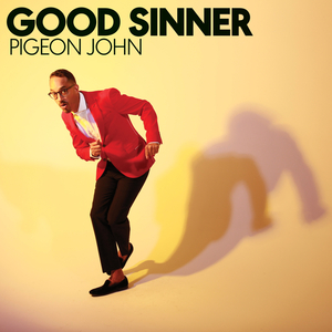 PIGEON JOHN - Good Sinner