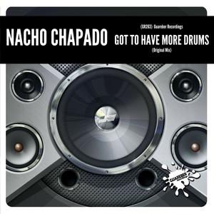 NACHO CHAPADO - Got To Have More Drums