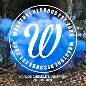 INNERKEY/KARLOS CHEADLE - We Like Acid