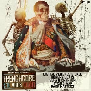 DIGITAL VIOLENCE/JKLL/SEFA/CRYPTON/HUNGRY BEATS/HYRULE WAR/DARK MATTERS - Frenchcore S'il Vous Plait Records 009