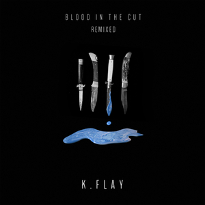 KFLAY - Blood In The Cut (Explicit Remixed)