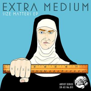 EXTRA MEDIUM - Size Matters EP