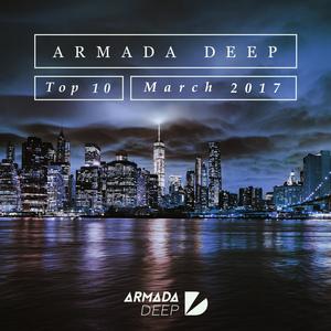 VARIOUS - Armada Deep Top 10 - March 2017
