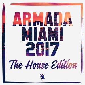 VARIOUS - Armada Miami 2017 (The House Edition)