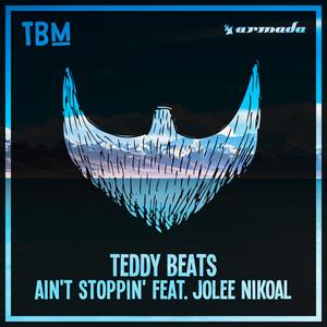TEDDY BEATS feat JOLEE NIKOAL - Ain't Stoppin'