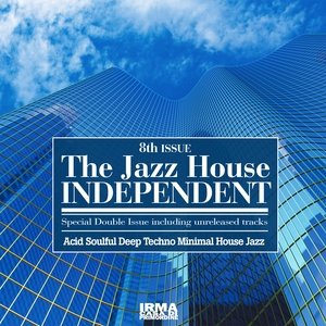 VARIOUS - The Jazz House Independent Vol 8 (Acid Soulful Deep Techno Minimal House Jazz)