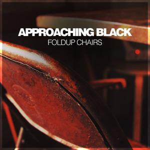 APPROACHING BLACK - Foldup Chairs