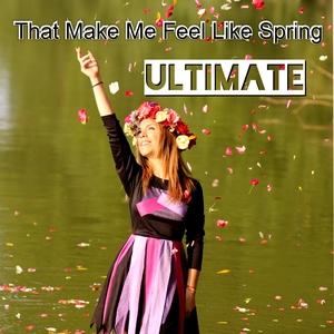 VARIOUS - Ultimate That Make Me Feel Like Spring