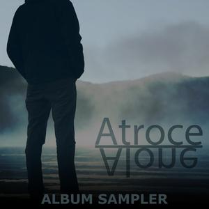 ATROCE - Alone Album Sampler