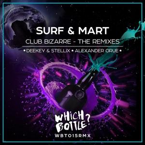 SURF/MART - Club Bizarre - The Remixes