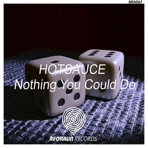 HOTSAUCE - Nothing You Could Do