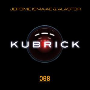 JEROME ISMA-AE & ALASTOR - Kubrick