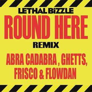 LETHAL BIZZLE - Round Here