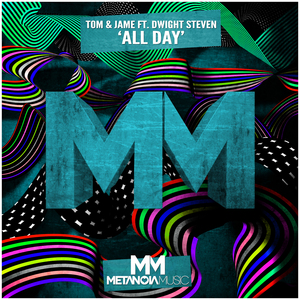 TOM & JAME feat DWIGHT STEVEN - All Day