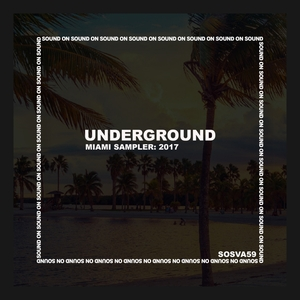 VARIOUS - SOUND ON SOUND SAMPLER: UNDERGROUND 2017