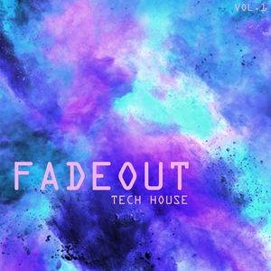 VARIOUS - Fade Out Tech House Vol 1