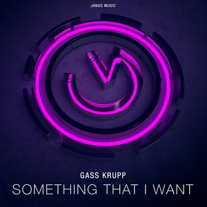 GASS KRUPP - Something That I Want