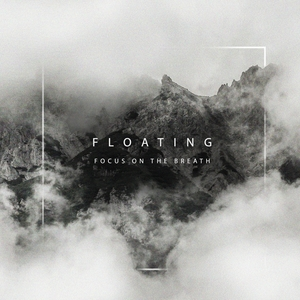 FOCUS ON THE BREATH - Floating