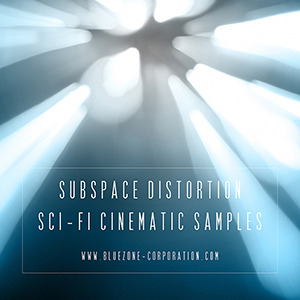 BLUEZONE CORPORATION - Subspace Distortion: Sci Fi Cinematic Samples (Sample Pack WAV)
