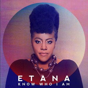 ETANA - Know Who I Am