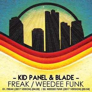 KID PANEL/BLADE - Freak/Weedee Funk