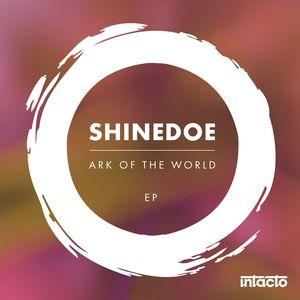 SHINEDOE - Ark Of The World EP