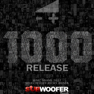 VARIOUS/RICKY BUSTA - Subwoofer Records Presents: 1000 Release (WMC Miami 2017)