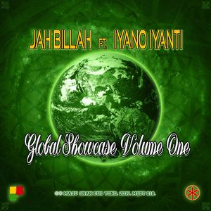 JAH BILLAH - Global Showcase Vol 1 (feat Iyano Iyanti)