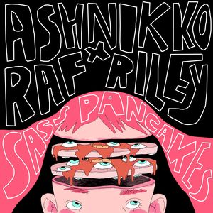 ASHNIKKO/RAF RILEY - Sass Pancakes