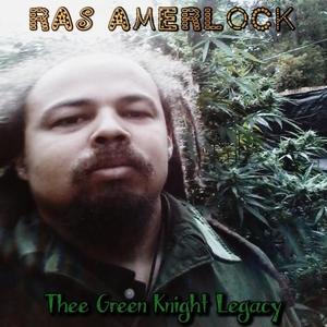 RAS AMERLOCK - Thee Green Knight Legacy