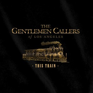 THE GENTLEMEN CALLERS OF LOS ANGELES feat DAVID RAVEN - This Train (Is Bound For Glory)