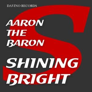 AARON THE BARON - Shining Bright