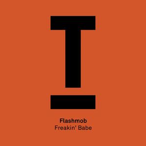 FLASHMOB - Freakin' Babe