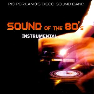 RIC PERILANO'S DISCO SOUND BAND - Sound Of The 80s (Instrumental)