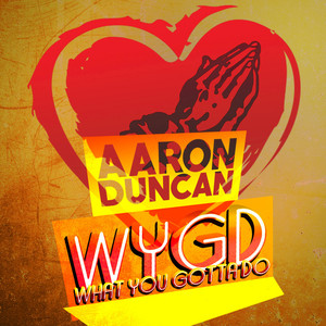 AARON DUNCAN - W.Y.G.D. (What You Gotta Do)