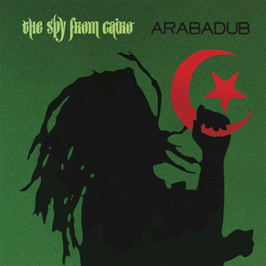 THE SPY FROM CAIRO - Arabadub