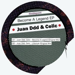 CELIC/JUAN DDD - Become A Legend EP