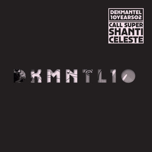 CALL SUPER/SHANTI CELESTE - Dekmantel 10 Years 02