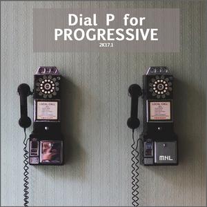 VARIOUS - Dial P For Progressive 2K17.1